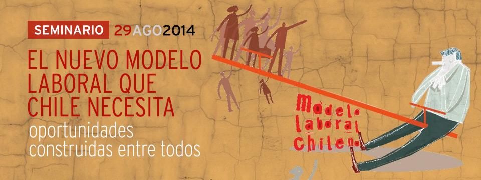 """Seminario """"El Nuevo Modelo Laboral que Chile necesita"""""""