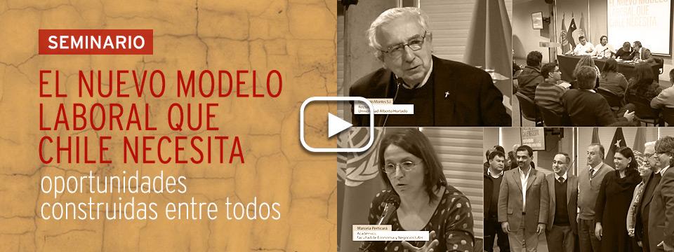 """Exitoso seminario """"El Nuevo Modelo Laboral que Chile necesita"""""""